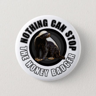 Round Nothing Can STOP the Honey Badger Design 6 Cm Round Badge