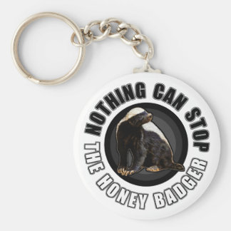 Round Nothing Can STOP the Honey Badger Design Basic Round Button Key Ring