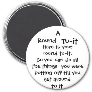 Round, Tu-it, Here is your round tu-it.So you c... 7.5 Cm Round Magnet