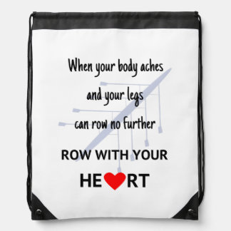 Row with your heart motivation drawstring bag