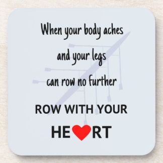 Row with your heart motivation drink coasters