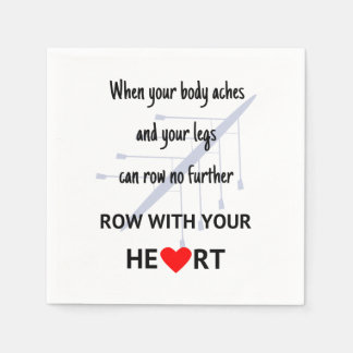 Row with your heart motivation paper serviettes