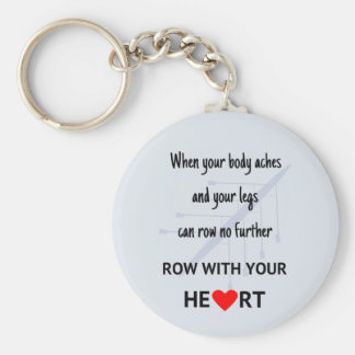 Row with your heart motivational basic round button key ring