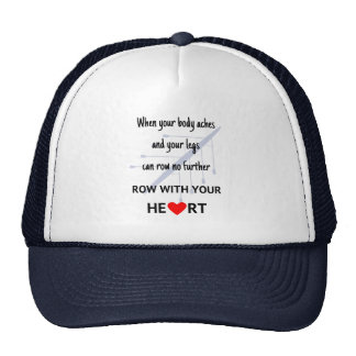 Row with your heart motivational cap