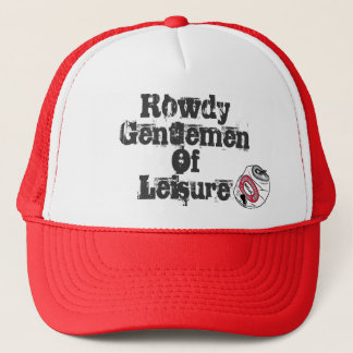 Rowdy in the truest sense of the word. trucker hat