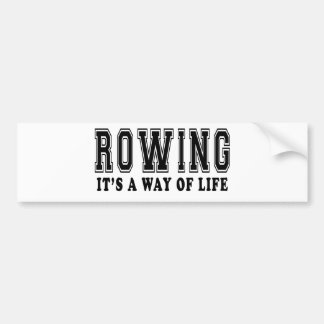 Rowing It's way of life Bumper Sticker