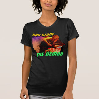 ROY STONE CHASE THE DEMON LADIES BACKPRINT T-SHIRT