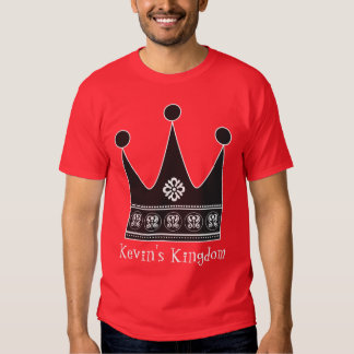 Royal Crown for Your Kingdom Funny Custom Shirt