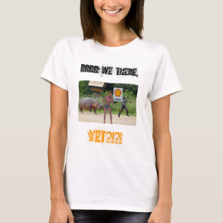 Rrrr We There, Yet?!?! T-Shirt