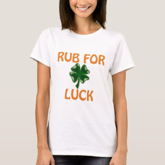 RUB FOR LUCK T-Shirt