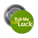 Rub Me for Luck Pinback Buttons
