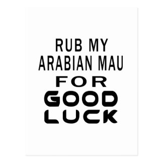 Rub My Arabian Mau Cat For Good Luck Postcard
