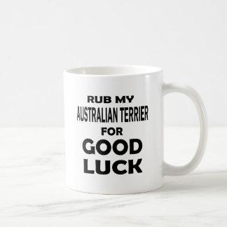 Rub my Australian Terrier for good luck Basic White Mug