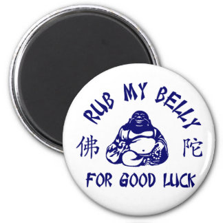 Rub my Buddha Belly for good luck Magnet