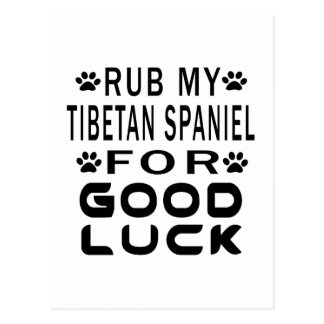 Rub My Tibetan Spaniel For Good Luck Postcard