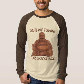 RUB MY TUMMY FOR GOOD LUCK T-shirt