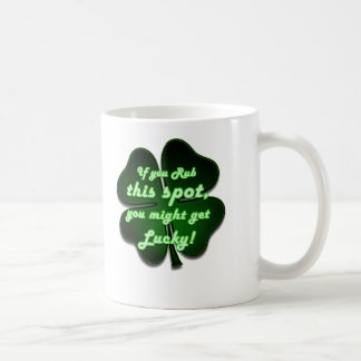 Rub this spot, you might get lucky coffee mugs