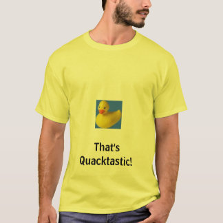 rubber duck, That's Quacktastic! T-Shirt