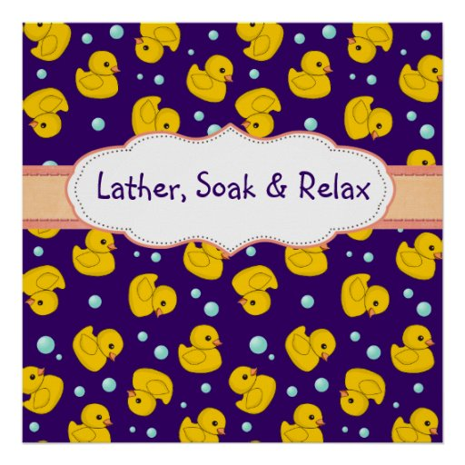 Rubber Duckies lather soak + relax bathroom poster