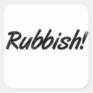 Rubbish! Square Sticker