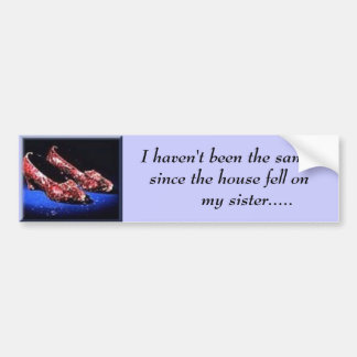 ruby I haven t been the same since the house Bumper Sticker