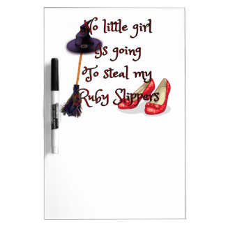 Ruby slippers are mine dry erase whiteboards