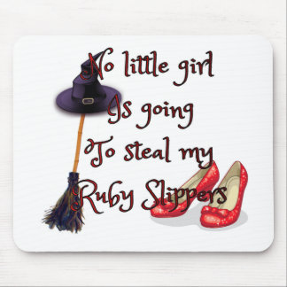 Ruby slippers are mine mouse pad