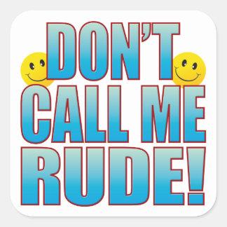 Rude Call Life B Square Sticker