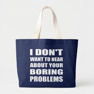 Rude Funny Boring Problems Slogan Bag