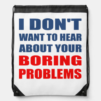 Rude Funny Boring Problems Slogan Backpack