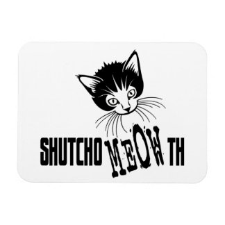 Rude Kitty - Shut Your Mouth Rectangular Photo Magnet