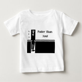 RUDER THAN YOU. BABY T-Shirt