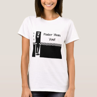 RUDER THAN YOU. T-Shirt
