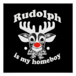 Rudolph is my Homeboy