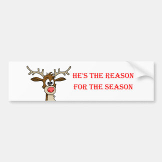 Rudolph is the Reason Bumper Stickers