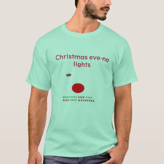 Rudolph to light up the room T-Shirt