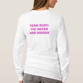 RUDY WAG Never had bigger T-Shirt