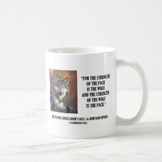 Rudyard Kipling Strength Of the Pack Wolf Quote Coffee Mug