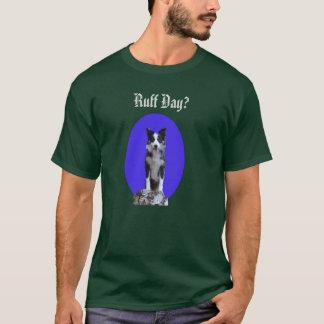 Ruff Day? -- shirt