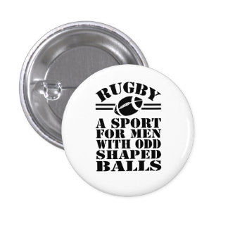 Rugby a sport for men with odd shaped balls 3 cm round badge