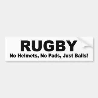RUGBY no pads, no helmets, just balls! funny Bumper Sticker