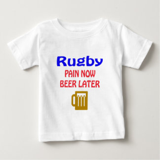 Rugby pain now beer later baby T-Shirt