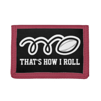 Rugby wallet with funny quote   Thats how i roll