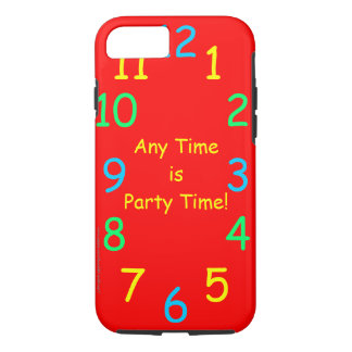 Rugged Any Time is Party Time Custom Red Clock iPhone 7 Case