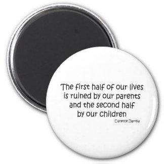 Ruined Life quote 6 Cm Round Magnet