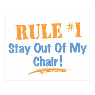 Rule #1 Stay Out Of My Chair Postcard