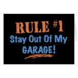 Rule #1 Stay Out Of My Garage