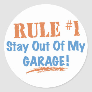 Rule #1 Stay Out Of My Garage Round Stickers