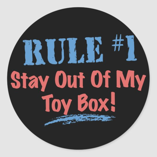 Rule #1 Stay Out Of My Toy Box Classic Round Sticker