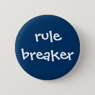 Rule Breaker Button